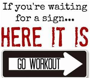 Workout Sign